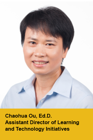 Chaohua Ou, Assistant Director of Learning and Technology Initiatives,