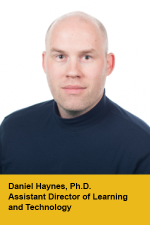 Daniel Hayes, Assistant Director for Learning and Technology
