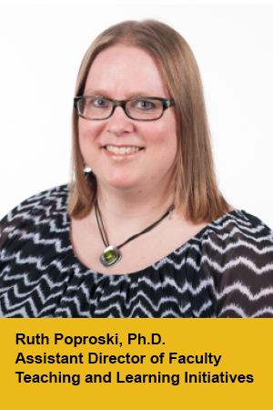 Ruth Poproski, Assistant Director of Faculty Teaching and Learning Initiatives