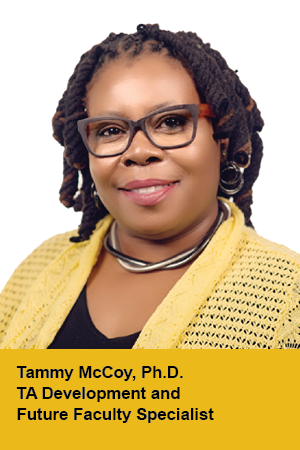 Tammy McCoy, TA Development and Future Faculty Specialist,