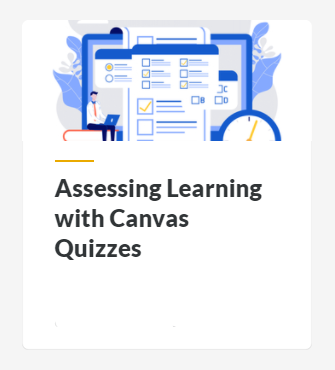 Assessing Learning with Canvas Quizzes